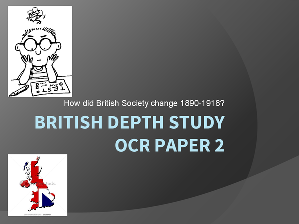 Preview of Britsh Depth Study, OCR Paper 2