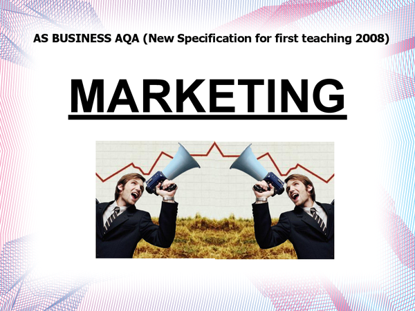 Preview of Business - Marketing for AQA AS (New spec for first teaching in 2008)