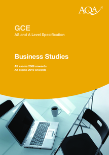 Preview of Business Sudies A-level Specification from AQA - for BUSS1, BUSS2, BUSS3, and BUSS4