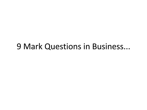 Preview of Business - Tips on 9 Mark Questions