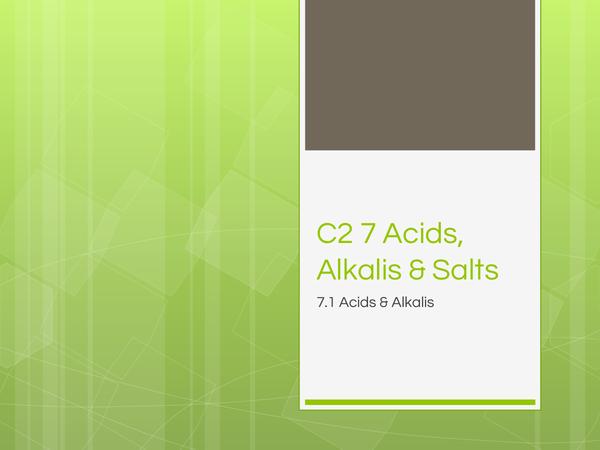 Preview of C2 7.1 Acids & Alkalis