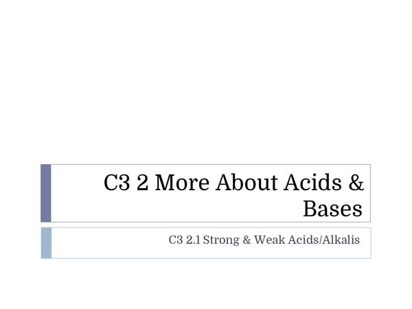 Preview of C3 2.1 Strong and weak acids/alkalis