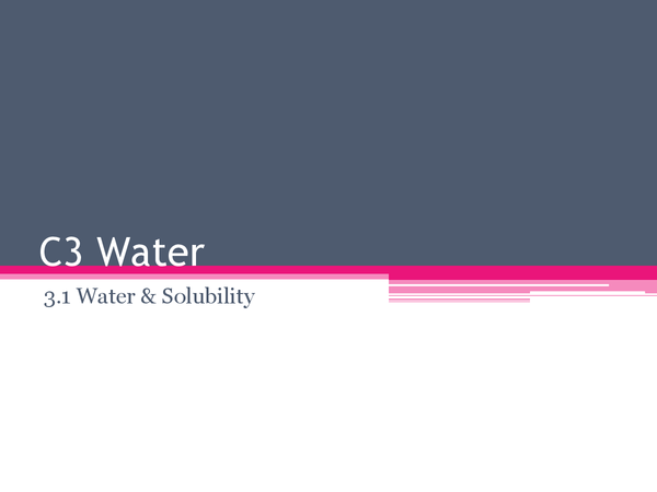 Preview of C3 3.1 Water & Solubility
