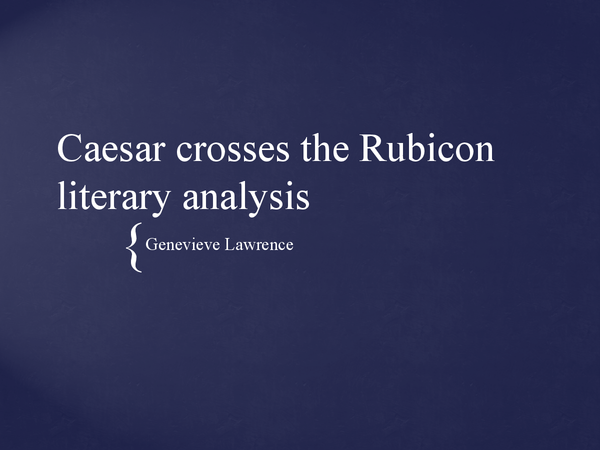 Preview of Caesar Crosses the Rubicon Literary Analysis for exam GCSE