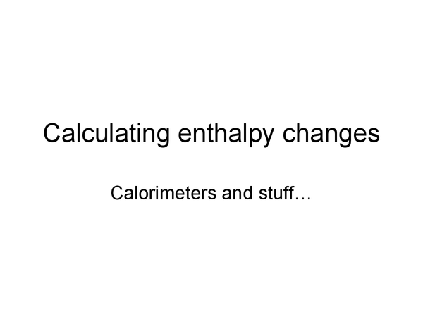 Preview of Calculating Enthalpy changes