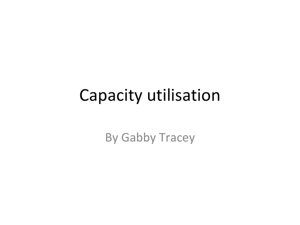 Preview of capacity utilisisation