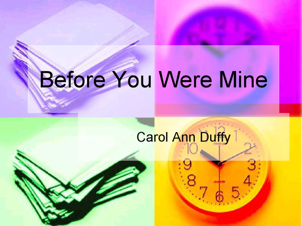 Preview of Carol Ann Duffy: Before You Were Mine analysis presentation