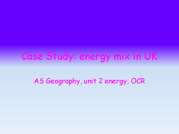 Preview of Case Study: energy mix in UK