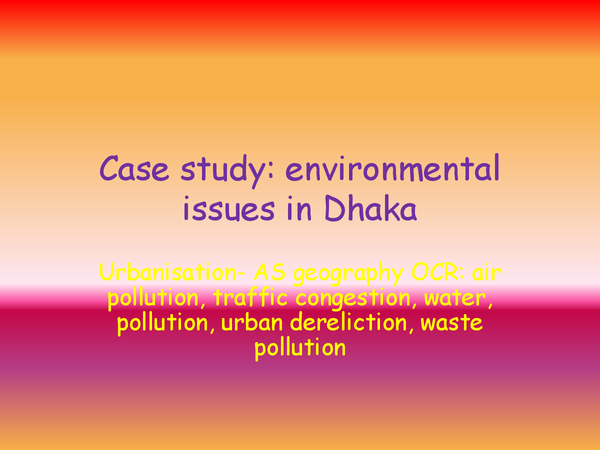 Preview of case study: environmental issues in Dhaka