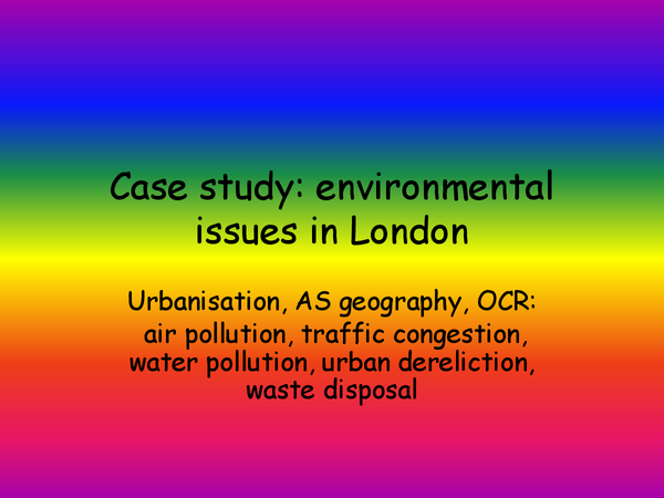 Preview of case study: environmental issues in London