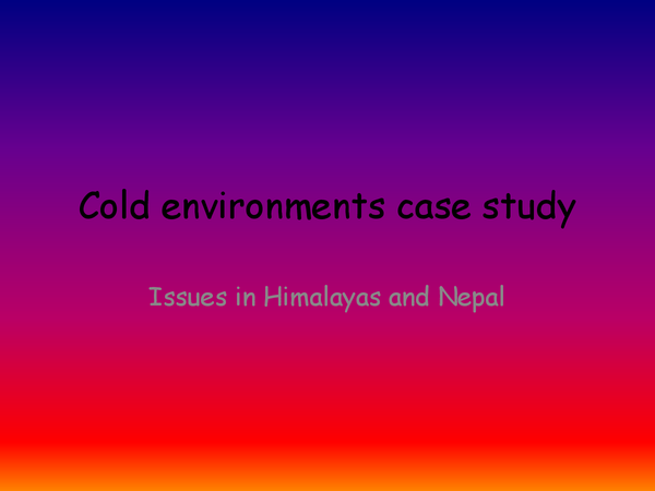 Preview of case study issues in himalayas and nepal