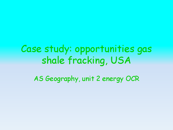 Preview of Case study: opportunities gas shale fracking, USA