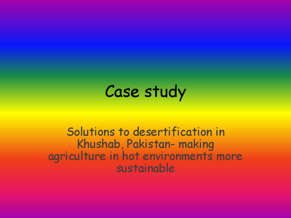Preview of case study: solutions to desertification in Khushab pakistan