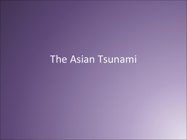 Preview of Case Study: The (Asian) Tsunami