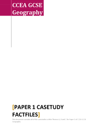 Preview of CCEA Geography Paper 1 Casestudy Factfiles