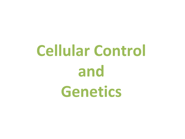 Preview of Cellular control and genetics