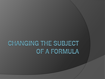 Preview of Changing the Subject of a Formula