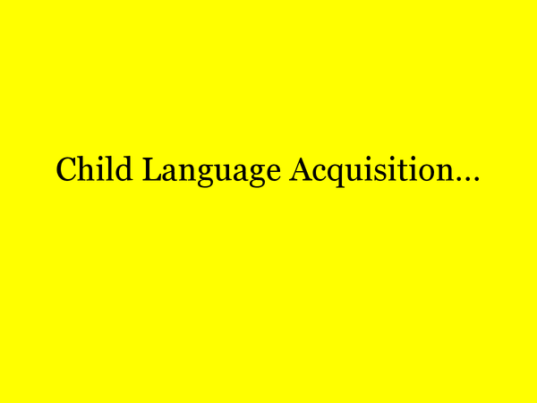 Preview of Child Language Acquisition