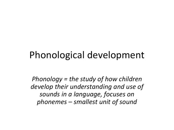 Preview of Child language acquisition - Phonological development