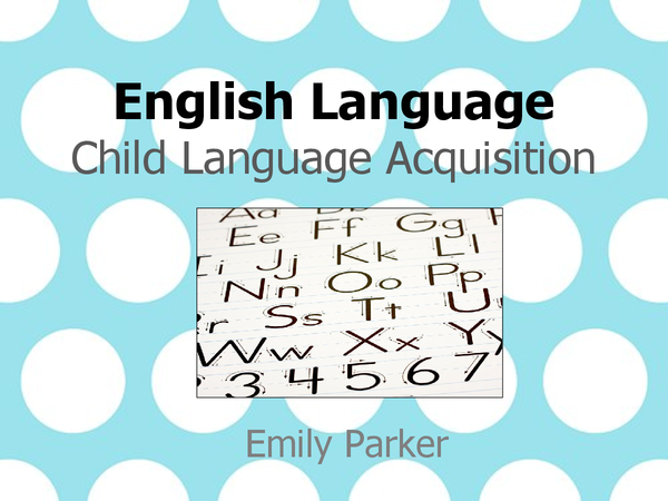 Preview of Child Language Acquisition Powerpoint