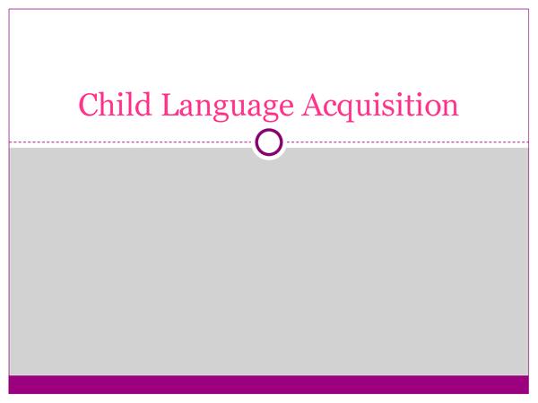 Preview of Child Language Aquisition