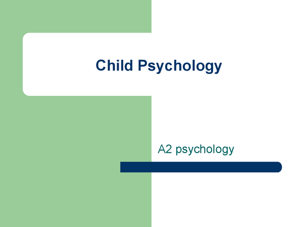Preview of Child Psychology: a basic overview for revision
