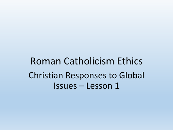 Preview of Christian Responses to Global Issues - Topic 6 // UNIT 4