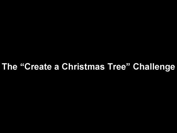Preview of Christmas Tree Challenge - can you do this?