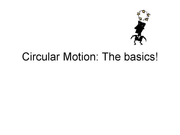 Preview of Circular Motion: Basics