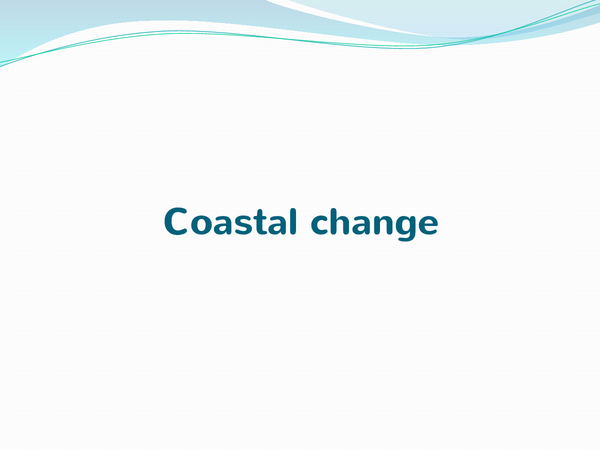Preview of Coastal change.