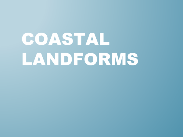 Preview of Coastal Landforms (and those of isostatic/eustatic change)