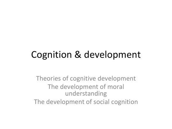 Preview of Cognition & Development complete revision slides