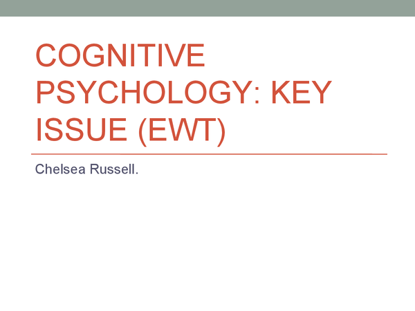Preview of Cognitive Psychology - Key Issue (Eye witness testimony)