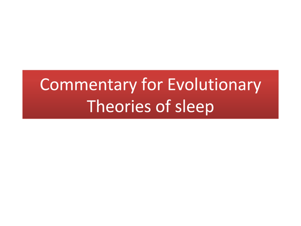 Preview of Commentary AO2 for the evolutionary theories of sleep