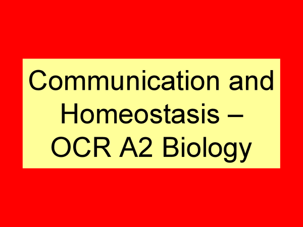 Preview of Communication and Homeostatis - OCR A2 Biology