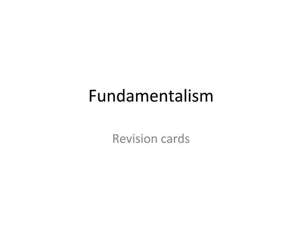 Preview of Complete fundamentalism revision cards