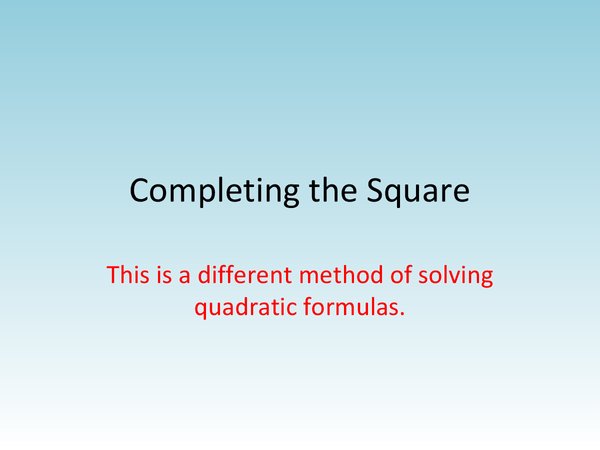 Preview of Completing the square