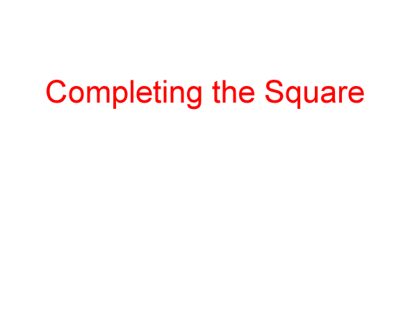 Preview of Completing The Square (maths)