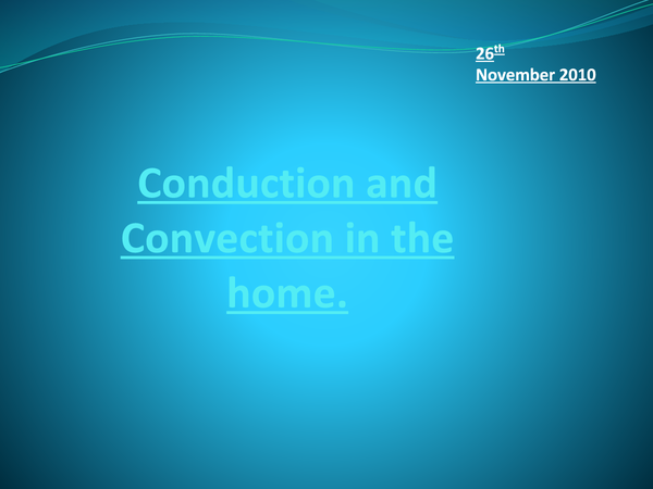 Preview of Conduction and Convection in the Home