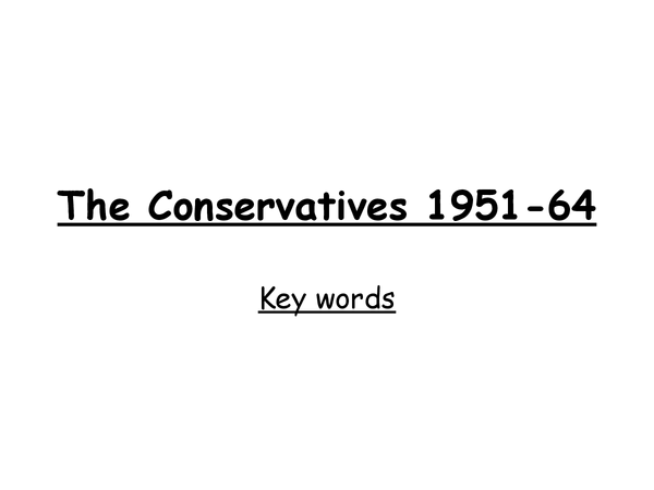 Preview of Conservatives 1951 64 Key Words