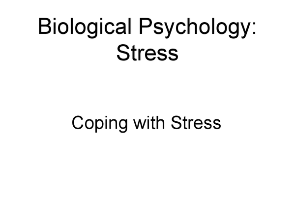 Preview of Coping with Stress - Biological Psychology AS