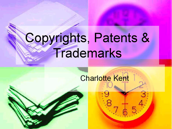 Preview of Copyrights, Patents and Trademarks