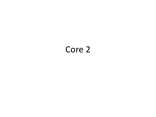 Preview of Core 2 revision notes