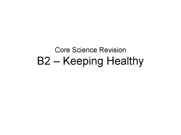 Preview of Core Science - B2 Keeping Healthy