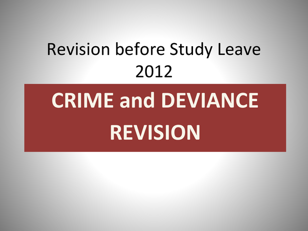 Preview of Crime and Deviance A2 Revision Powerpoint!