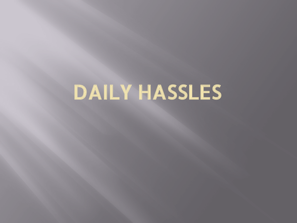 Preview of Daily Hassles Powerpoint
