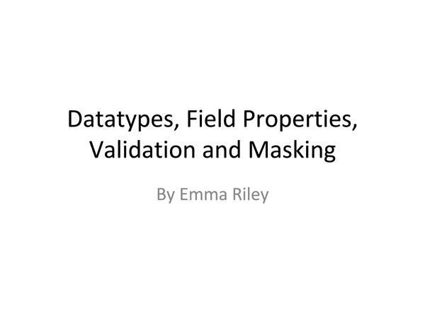 Preview of Datatypes Field Properties Validation and Masking
