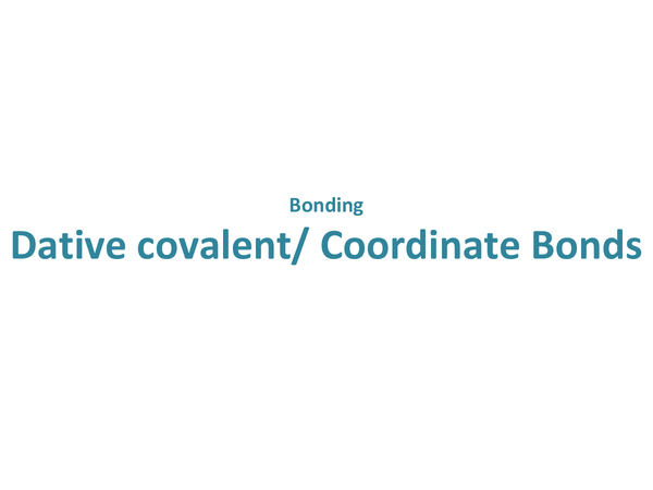 Preview of Dative Covalent Bonding