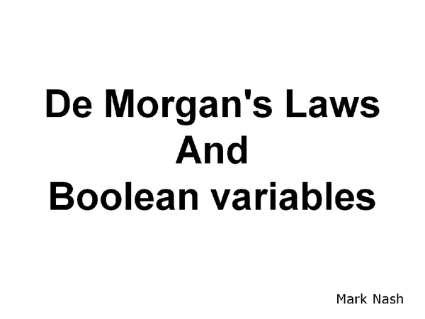 Preview of De Morgans Laws and Boolean Algebra