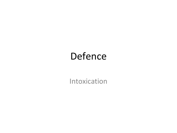 Preview of Defences- intoxication